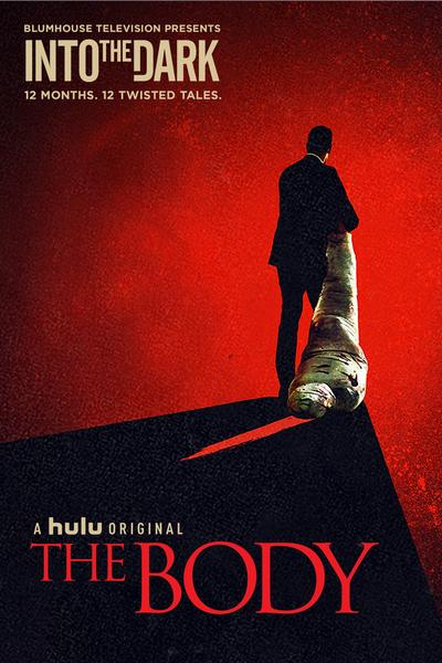 A Hulu Original - Into the Dark, The Body